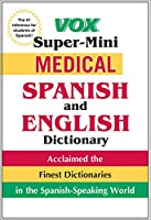 Vox Super-Mini Medical Spanish and English Dictionary (Vox Dicitonaries)