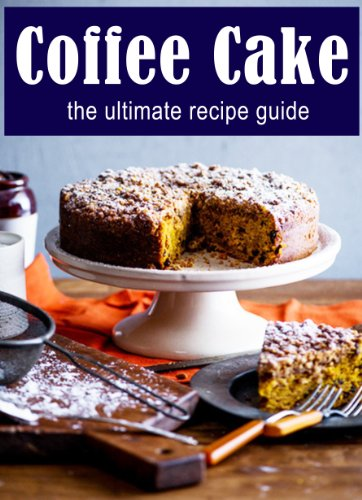 Coffee Cake: The Ultimate Recipe Guide by [Terri Smitheen, Encore Books]