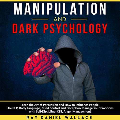 Manipulation and Dark Psychology  By  cover art