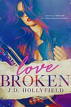 Love Broken by [J.D. Hollyfield]