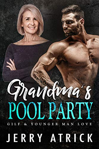 Grandma's Pool Party: GILF & Younger Man Love (English Edition)