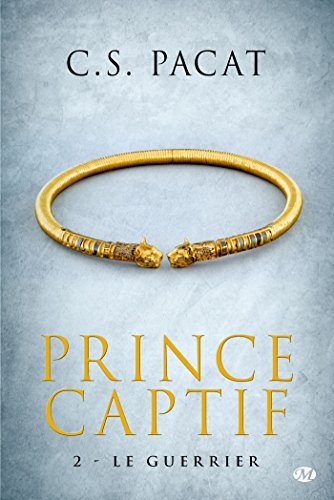 Prince Captif, Tome 2: Le Guerrier
