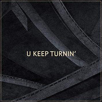 U Keep Turnin' (Remix)