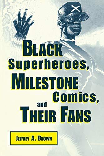 Black Superheroes, Milestone Comics, and Their Fans (Studies...