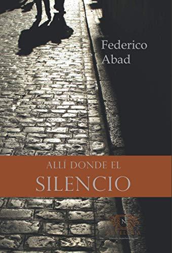 Allí donde el silencio: 4 (NOVELARIA)