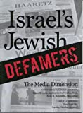 Israel's Jewish Defamers: The Media Dimension 0966154843 Book Cover