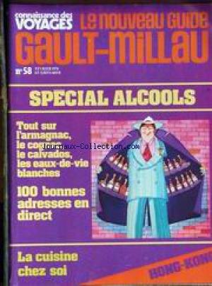 GAULT MILLAU [No 58] du 01/02/1974 - SPECIAL ALCOOLS - LARMAGNAC - LE COGNAC - LE CALVADOS - LES EAUX-DE-VIE BLANCHES - LA CUISINE CHEZ SOI - HONG-KONG.