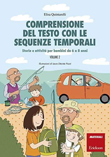 Comprensione del testo con le sequenze temporali. Storie e attività per bambini da 6 a 8 anni (Vol. 2)