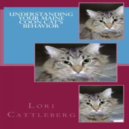 Understanding Your Maine Coon Cat's Behavior audiobook cover art