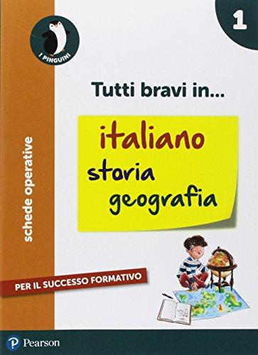 Tutti bravi in... italiano, storia, geografia. Per la Scuola elementare. Con espansione online (Vol. 1)
