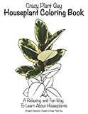 Crazy Plant Guy Houseplant Coloring Book
