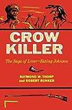 Crow Killer: The Saga of Liver-Eating Johnson (Midland Book) by Raymond W. Thorp Jr. (1983-08-22)