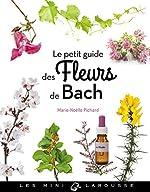 Le petit guide des fleurs de Bach de Marie-Noelle Pichard