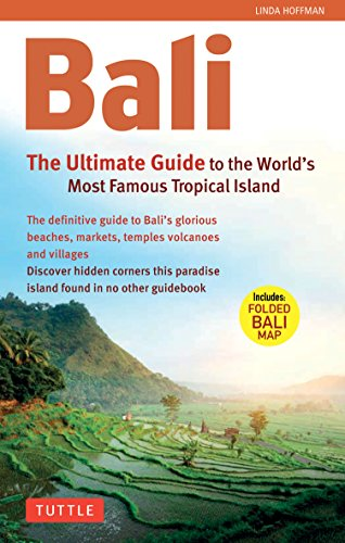 Bali: The Ultimate Guide: to the World's Most Spectacular Tropical Island (Periplus Adventure Guides)