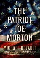 The Patriot Joe Morton: Premium Hardcover Edition