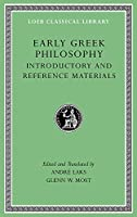 Early Greek Philosophy, Volume I: Introductory and Reference Materials (Loeb Classical Library)