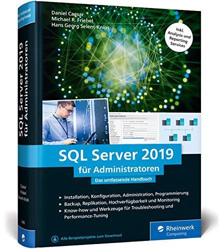 SQL Server 2019 für Administratoren: Das umfassende Handbuch. Inkl. Analysis und Reporting Services