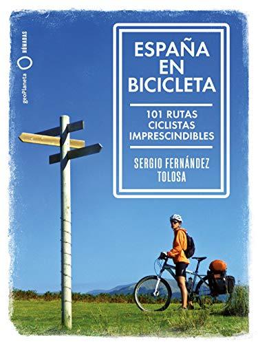 España en bicicleta: 101 Rutas ciclistas imprescindibles (Nómadas)