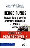 Hedge Funds - Investir dans la gestion alternative aujourd'hui et demain