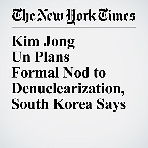 Kim Jong Un Plans Formal Nod to Denuclearization, South Korea Says copertina