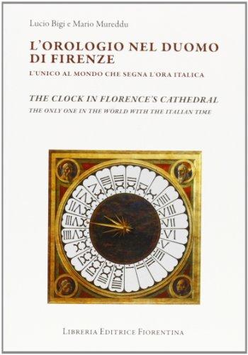 L'orologio del Duomo di Firenze. L'unico al mondo che segna l'ora italica (Storie e stampe locali)