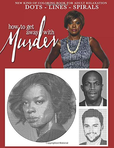 How to get away with murder Dots Lines Spirals: The BEST Coloring Book for Any Fan of How to get away with murder!!!