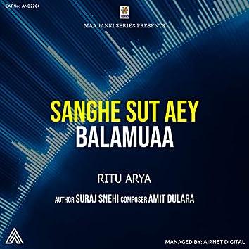 Sanghe Sut Aey Balamuaa