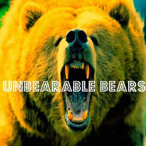 Unbearable Bears