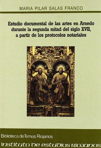 Artes en Arnedo... segunda mitad s. XVII...de protocolos notariales (Biblioteca de temas riojanos)