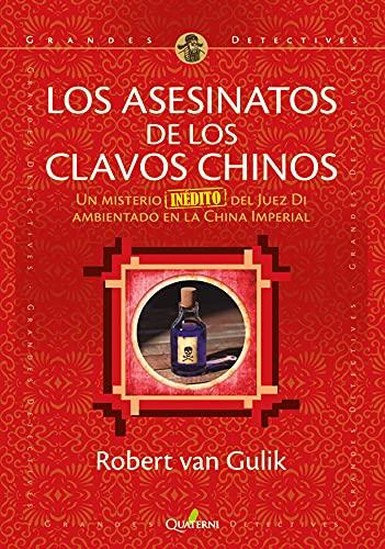 Los Asesinatos De Los Clavos Chinos: Un misterio inédito del Juez Di ambientado en la China Imper...
