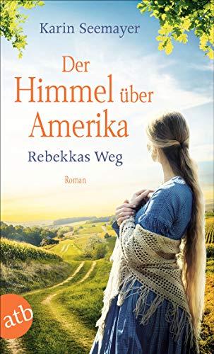 Buchseite und Rezensionen zu 'Der Himmel über Amerika - Rebekkas Weg' von Karin Seemayer