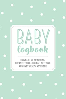 Baby Logbook: Light Green Polka Dot Tracker for Newborns, Breastfeeding Journal, Sleeping and Baby Health Notebook