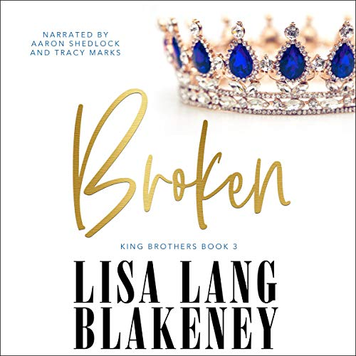 Broken by a King Audiobook By Lisa Lang Blakeney cover art