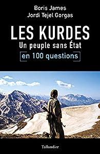 Les Kurdes en 100 questions : Un peuple sans État par Boris James