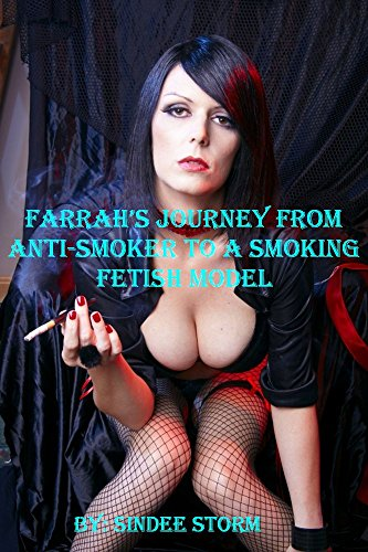 Farrah's Journey from Anti-Smoker to a Smoking Fetish Model (English Edition)