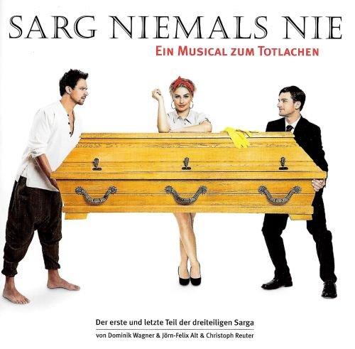 Sarg niemals nie - Ein Musical zum Totlachen - Original Berlin Cast