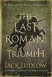 The Last Roman: Triumph