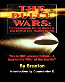 The Dulce Wars: Underground Alien Bases and the Battle for Planet Earth: This is Not Science Fiction. . .A True-To-Life 'War Of The Worlds' by B. Branton (11-Dec-2011) Paperback