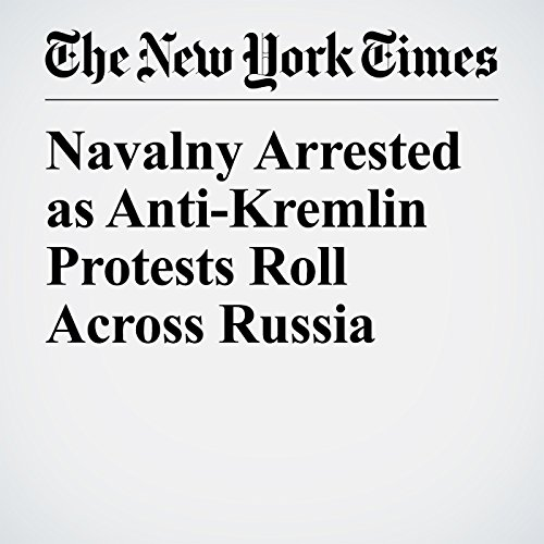 Navalny Arrested as Anti-Kremlin Protests Roll Across Russia copertina