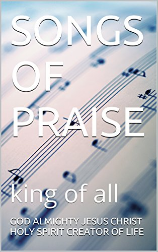 SONGS OF PRAISE: king of all (4 Book 2)