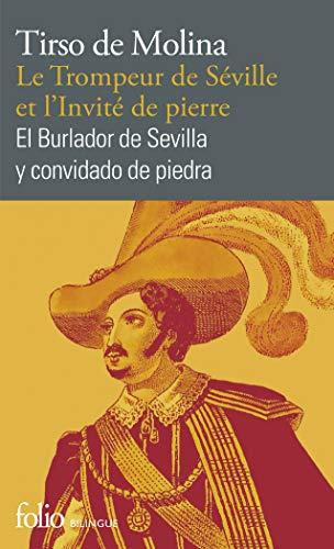 Le Trompeur de Séville et l'Invité de pierre/El Burlador de Sevilla y convidado de piedra: Comedia fameuse/Comedia famosa (Folio bilingue)