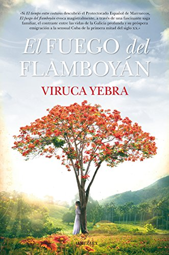 El fuego del flamboyán (Novela histórica) eBook: Yebra, Viruca ...
