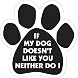 Pet Gifts USA If My Dog Doesn't Like You, Neither Do I Paw Magnet