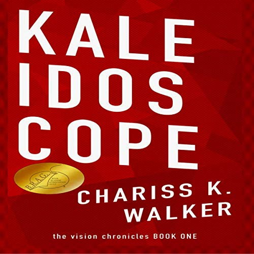 Kaleidoscope Audiobook By Chariss K. Walker cover art
