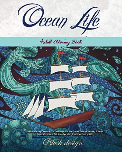 Ocean Life: Adult Coloring Book (Stress Relieving Creative Fun Drawings to Calm Down, Reduce Anxiety & Relax.Great Christmass Gift Idea For Men & Women 2020-2021, Band 36)