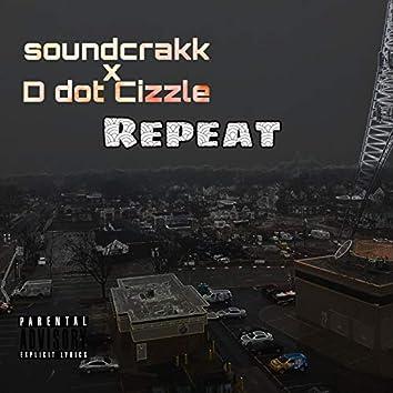Repeat (feat. D Dot Cizzle)