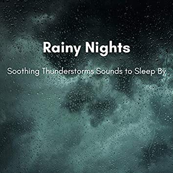 Rainy Nights, Soothing Thunderstorms Sounds to Sleep By