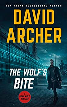 The Wolf's Bite (Noah Wolf Book 5) by [David Archer]