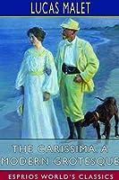 The Carissima: A Modern Grotesque (Esprios Classics)