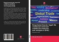 Regulamentação legal do comércio exterior comércio exterior em relação à OMC: Pesquisa jurídica
